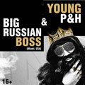 Big Russian Boss & Young P&H