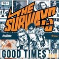 The Subways  (Good Times Tour)