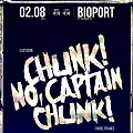 CHUNK! NO, CAPTAIN CHUNK! (Париж, Франция)